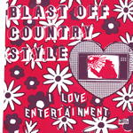 Blast Off Country Style I Love Entertainment 7-inch vinyl 45