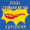 EGGS Teen-Beat 96 Eggs Exploder album