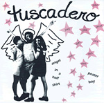 TUSCADERO Angel in a Half Shirt 7-inch vinyl 45