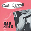 CATH CARROLL Bad Star 7-inch vinyl 45