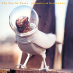 THE PACIFIC OCEAN So Beautiful and Cheap and Warm CD album
